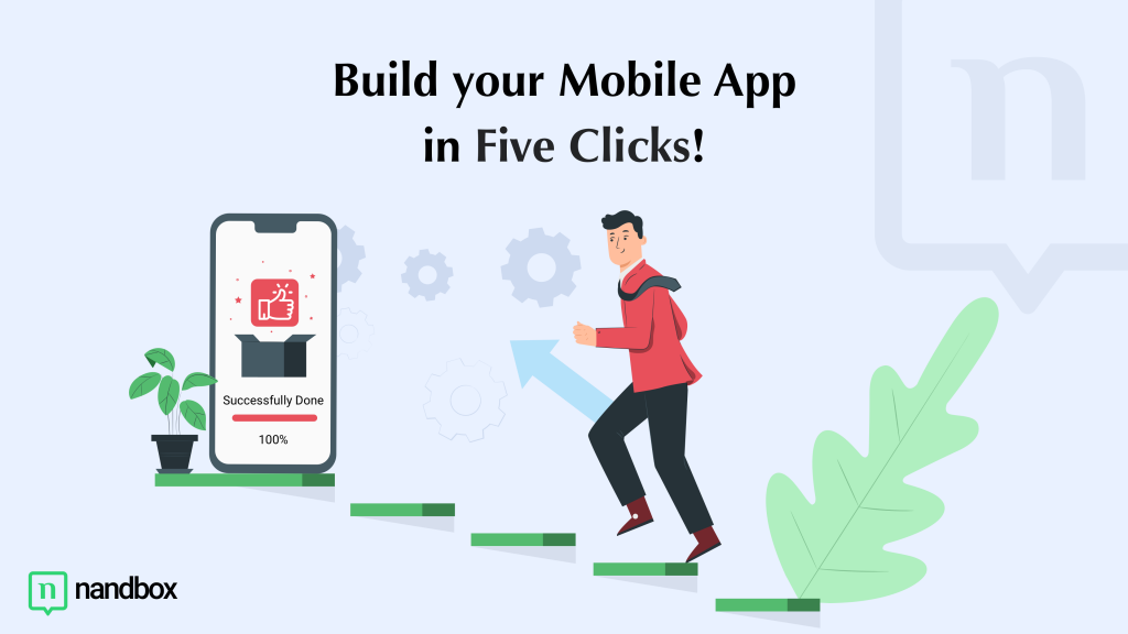 Five Clicks to Build A Mobile App: New Version of nandbox App Builder, Now Available