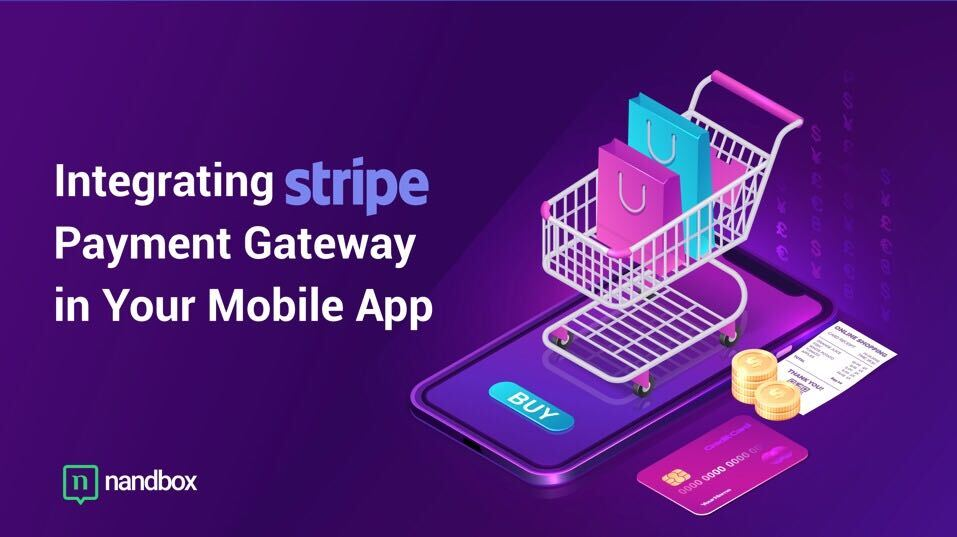 Four Steps to integrate Stripe Payment Gateway In Your Shopping App