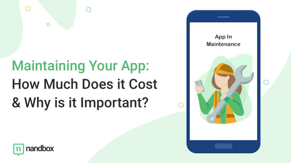 Maintaining Your App: How Much Does it Cost & Why is it Important?