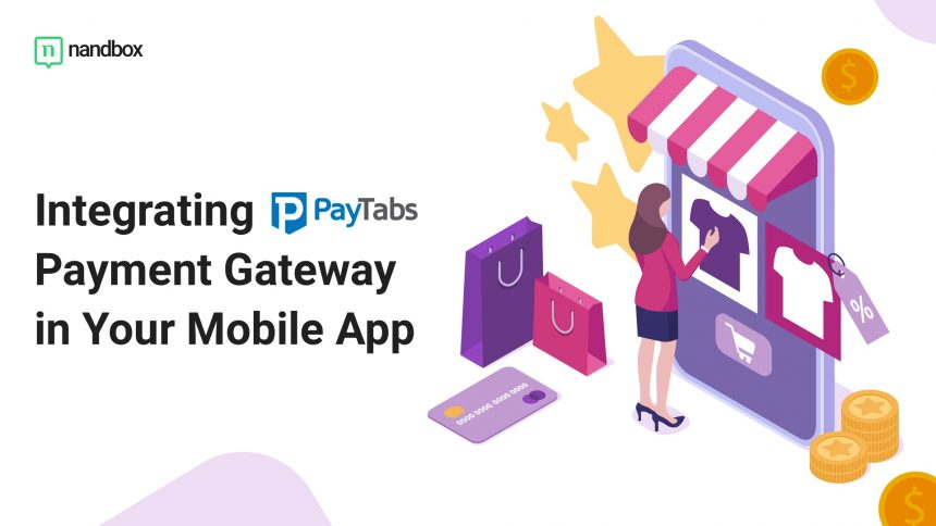 How To Integrate PayTabs Payment Gateway In Your Shopping App