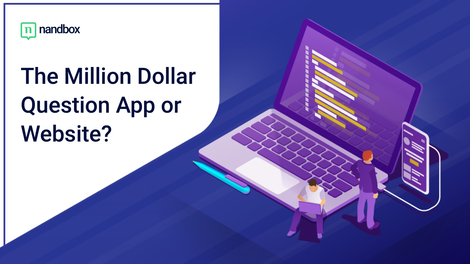 The Million-Dollar Question: Mobile App or Website?