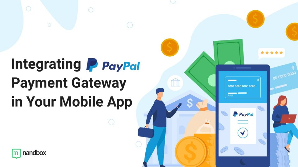 Integrate PayPal Payment Gateway In Your Mobile App In Three Steps